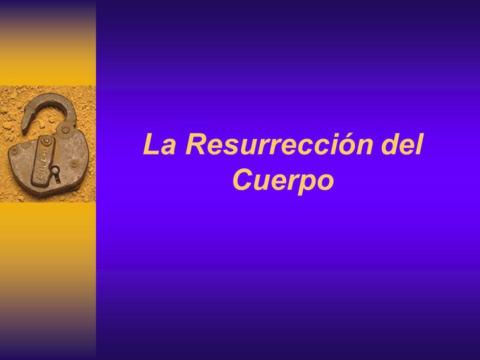 La Resurrección del Cuerpo