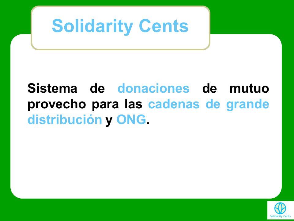 Solidarity Cents Sistema de donaciones de mutuo provecho para las cadenas de grande distribución y ONG.