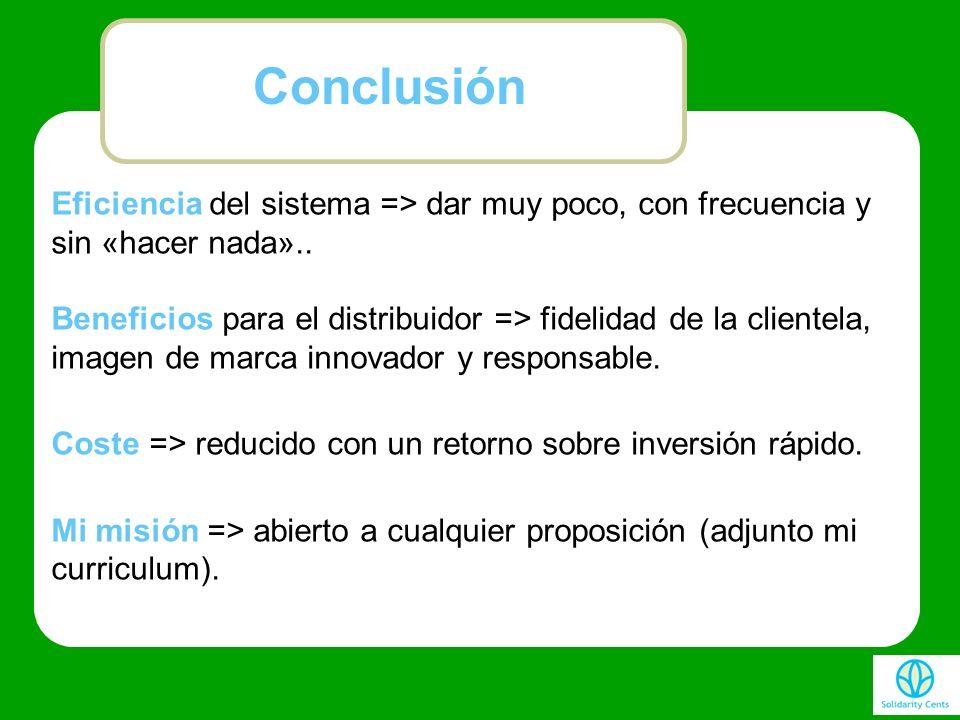 Conclusión Eficiencia del sistema => dar muy poco, con frecuencia y sin «hacer nada»..