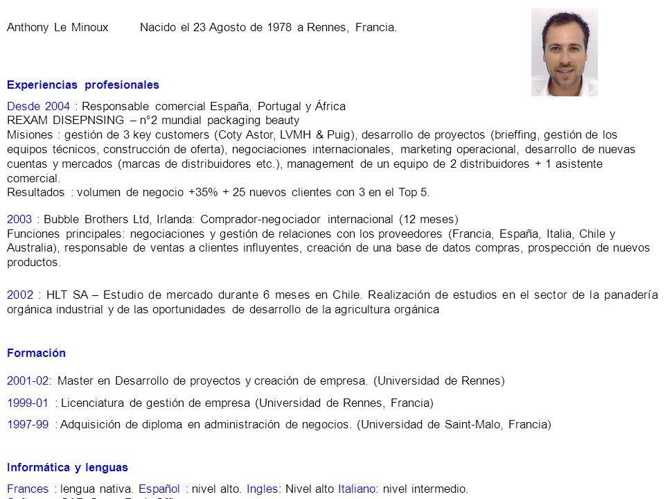 Anthony Le Minoux Nacido el 23 Agosto de 1978 a Rennes, Francia.