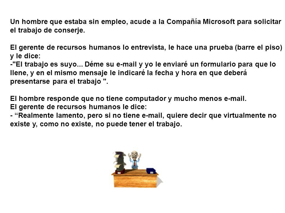 Un hombre que estaba sin empleo, acude a la Compañía Microsoft para solicitar el trabajo de conserje.