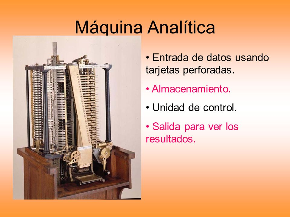 Máquina Analítica Entrada de datos usando tarjetas perforadas.