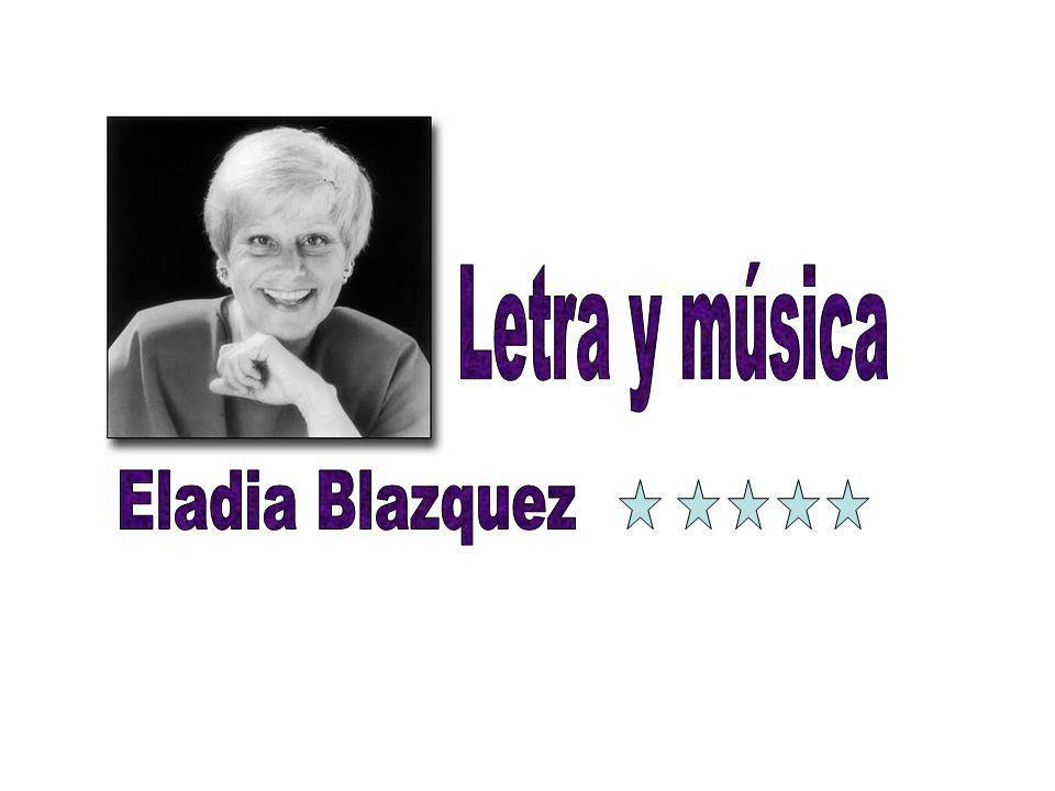 Letra y música Eladia Blazquez