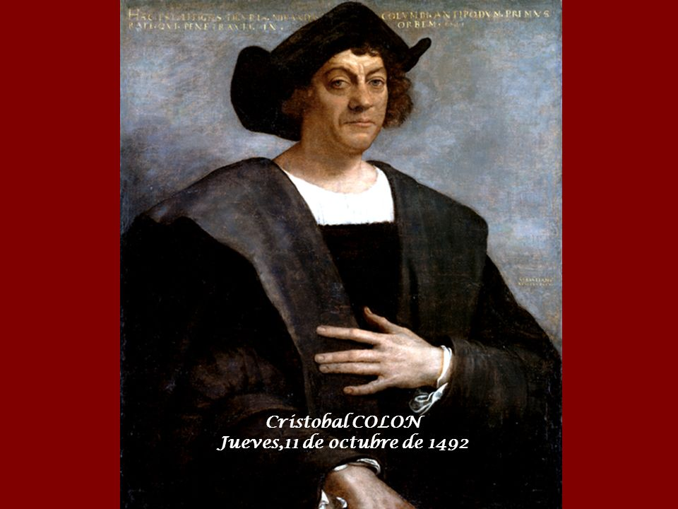 Cristobal COLON Jueves,11 de octubre de 1492