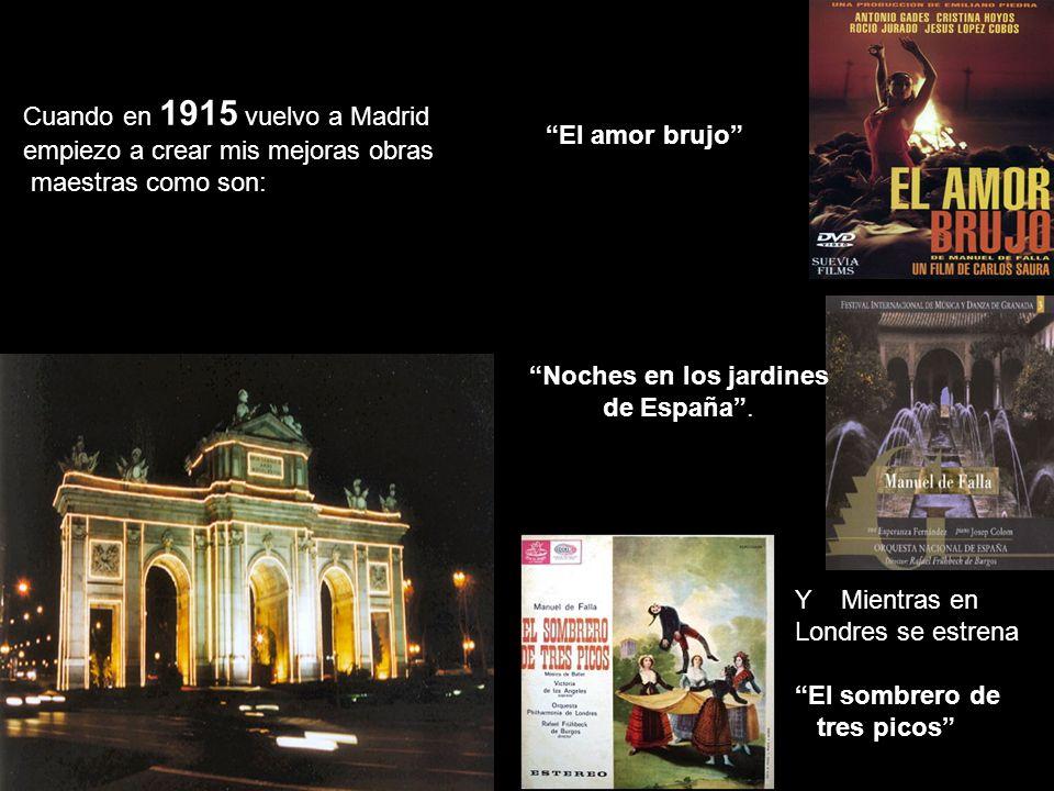Cuando en 1915 vuelvo a Madrid