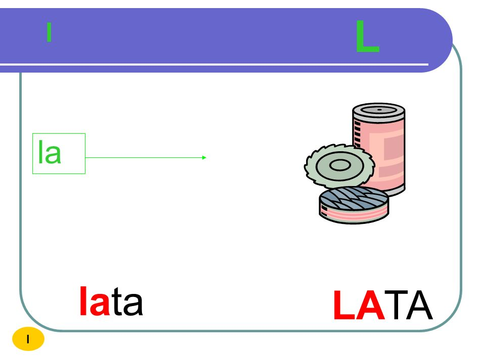 L l la lata LATA I