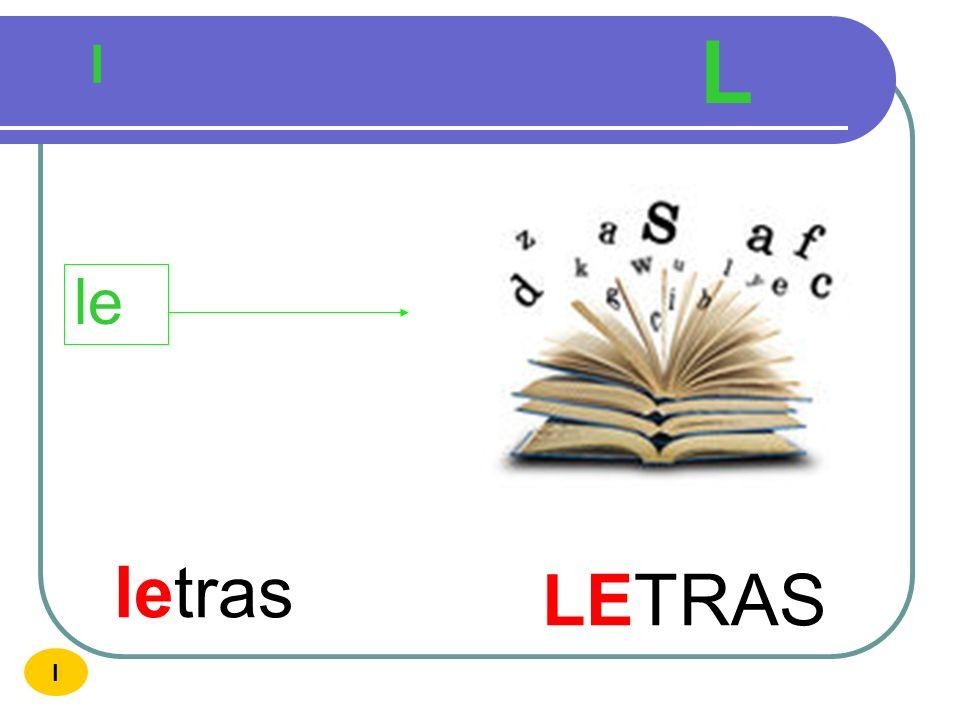 L l le letras LETRAS I