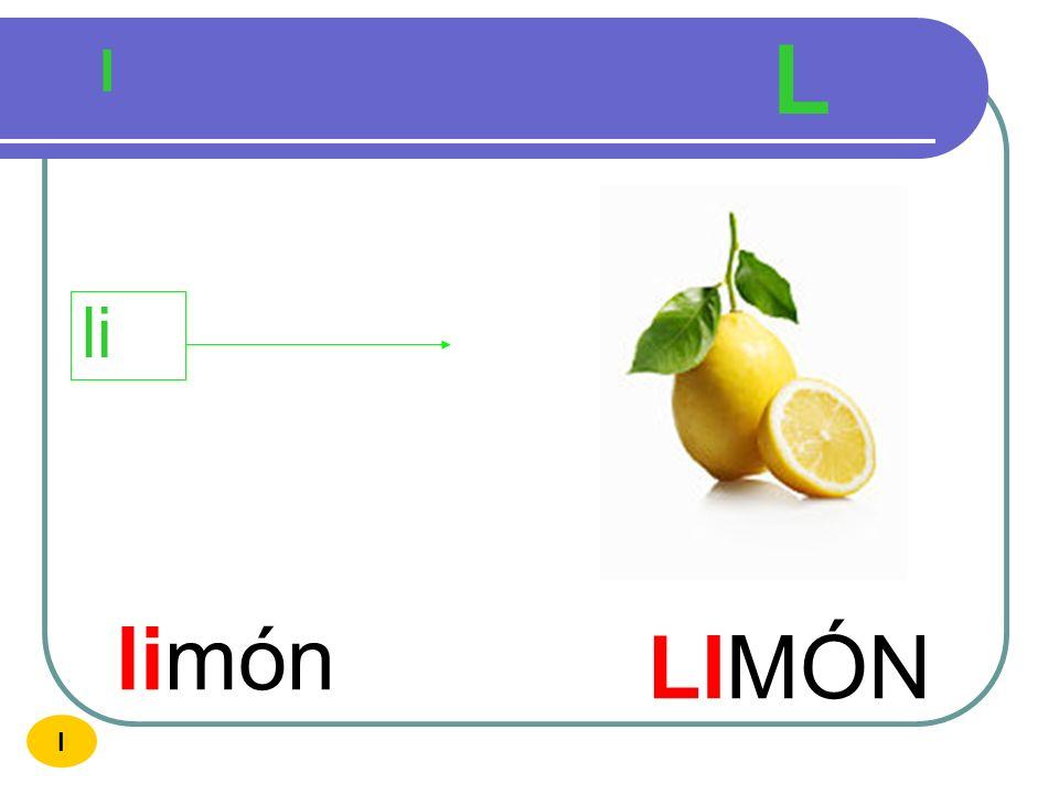 L l li limón LIMÓN I