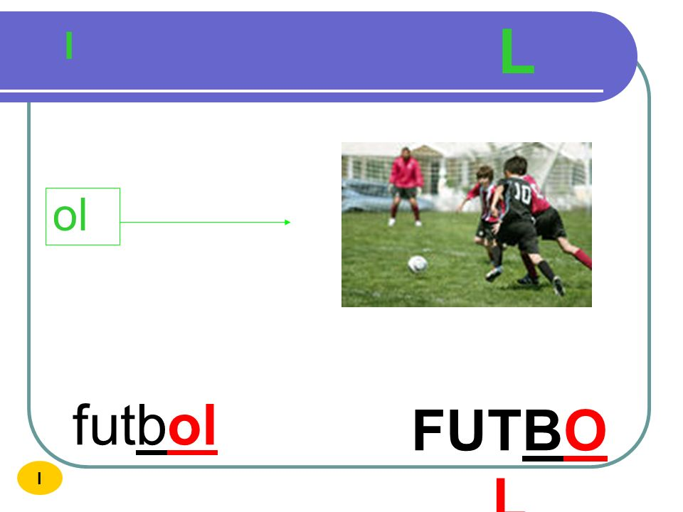 L l ol futbol FUTBOL I