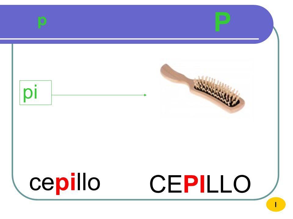 P p pi cepillo CEPILLO I