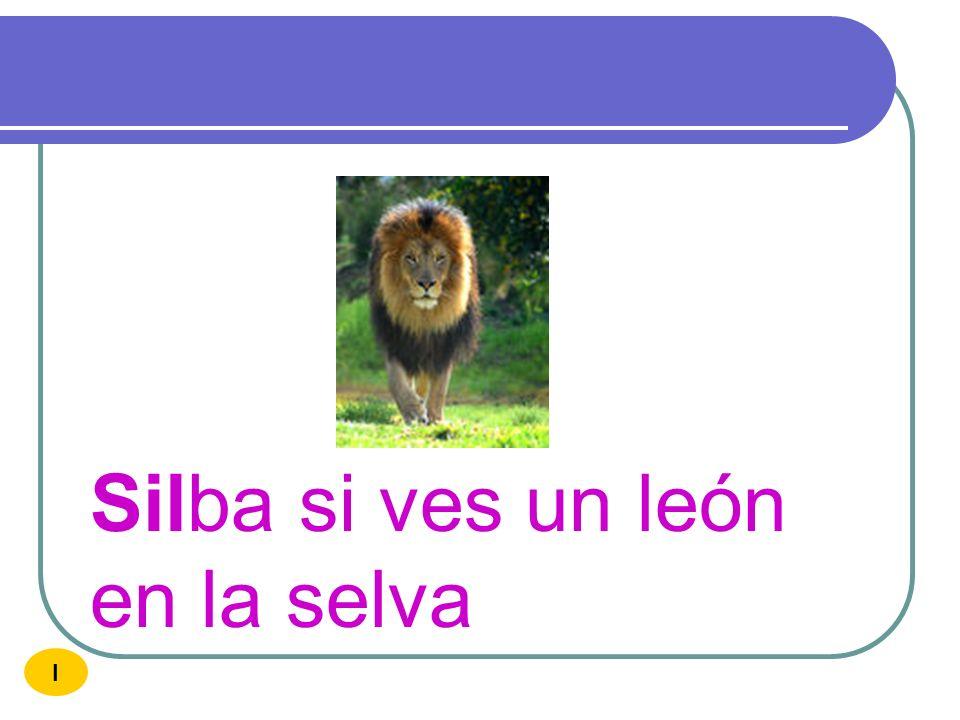 Silba si ves un león en la selva