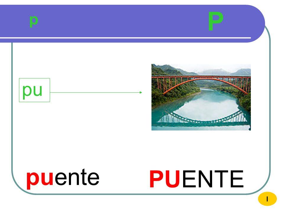 P p pu puente PUENTE I
