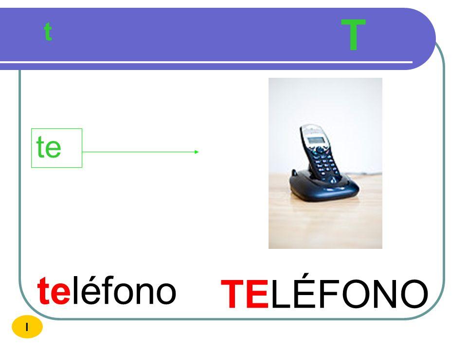 T t te teléfono TELÉFONO I