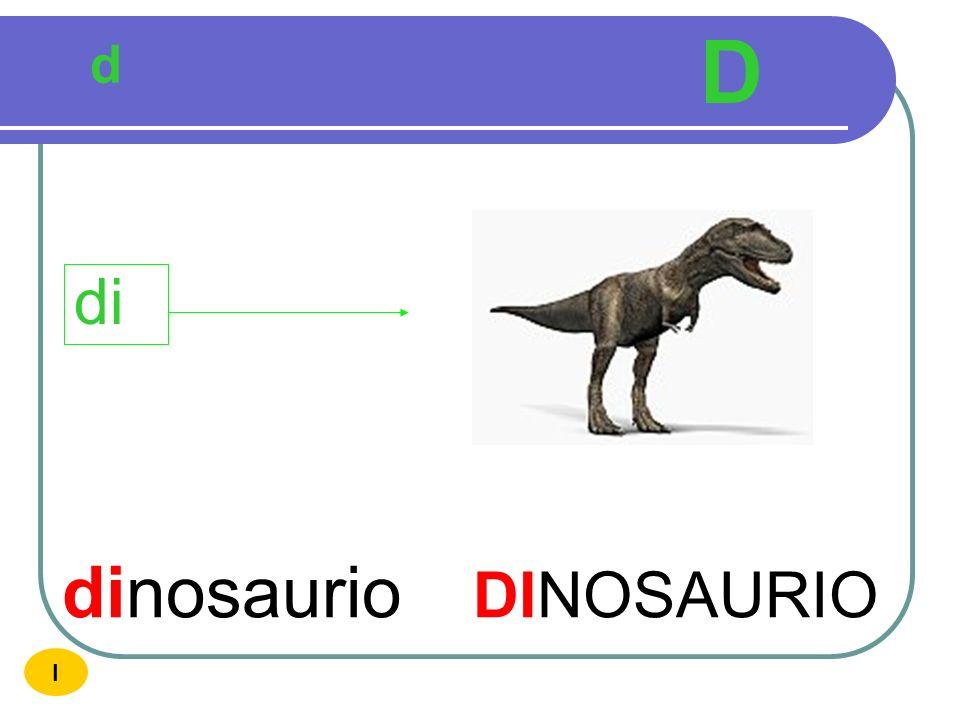 D d di dinosaurio DINOSAURIO I