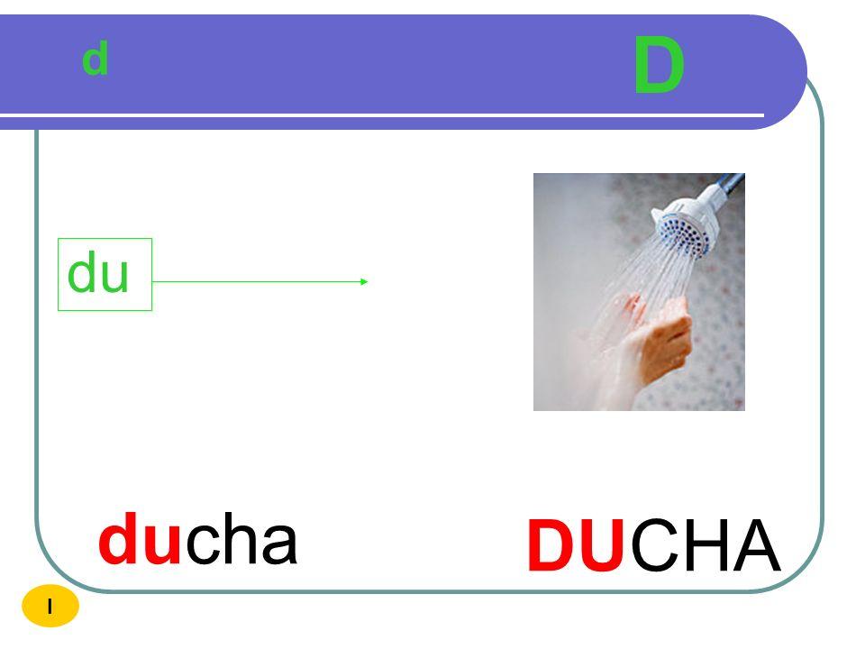 D d du ducha DUCHA I