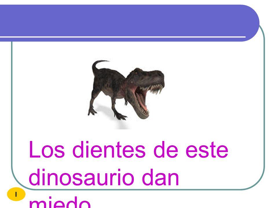 Los dientes de este dinosaurio dan miedo