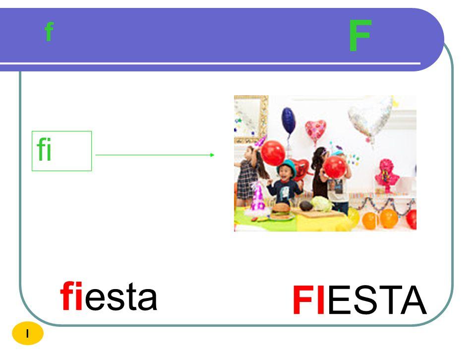 F f fi fiesta FIESTA I