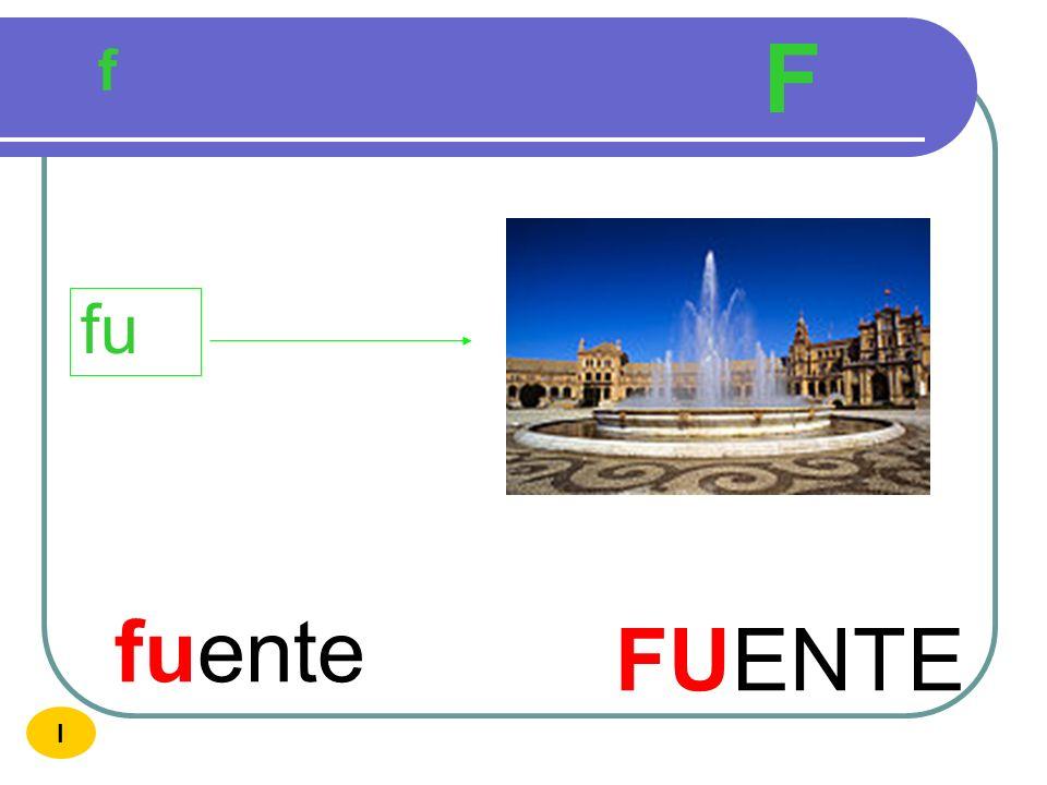 F f fu fuente FUENTE I