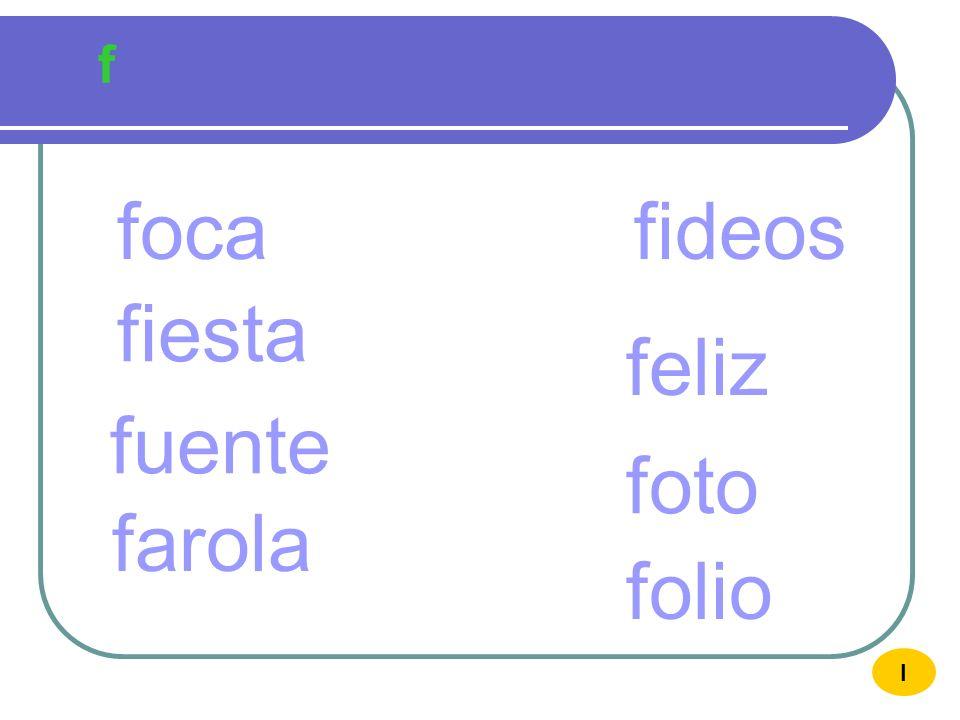 f foca fideos fiesta feliz fuente foto farola folio I