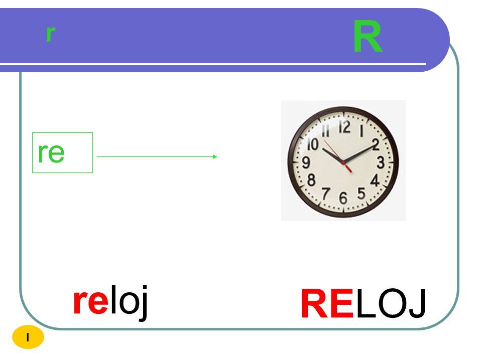 R r re reloj RELOJ I