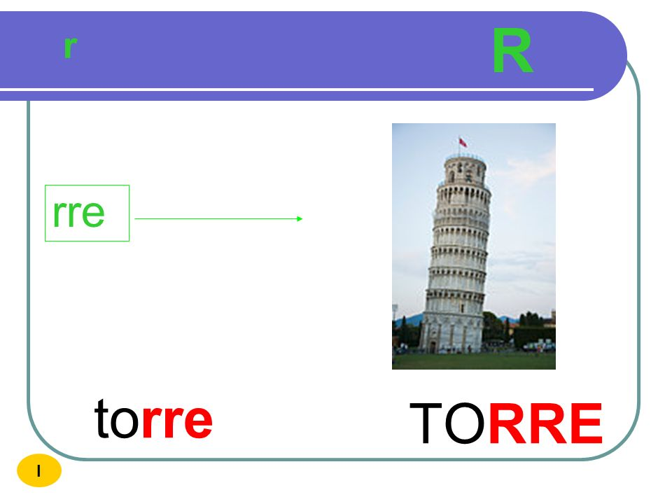 R r rre torre TORRE I