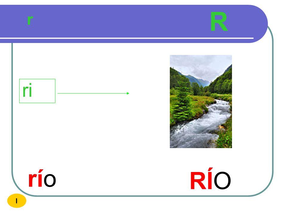 R r ri río RÍO I