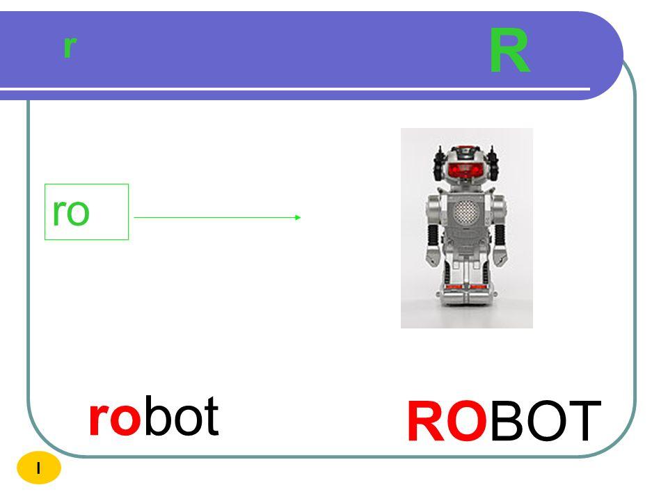 R r ro robot ROBOT I