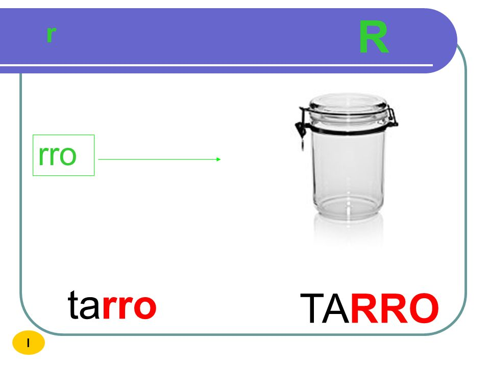 R r rro tarro TARRO I