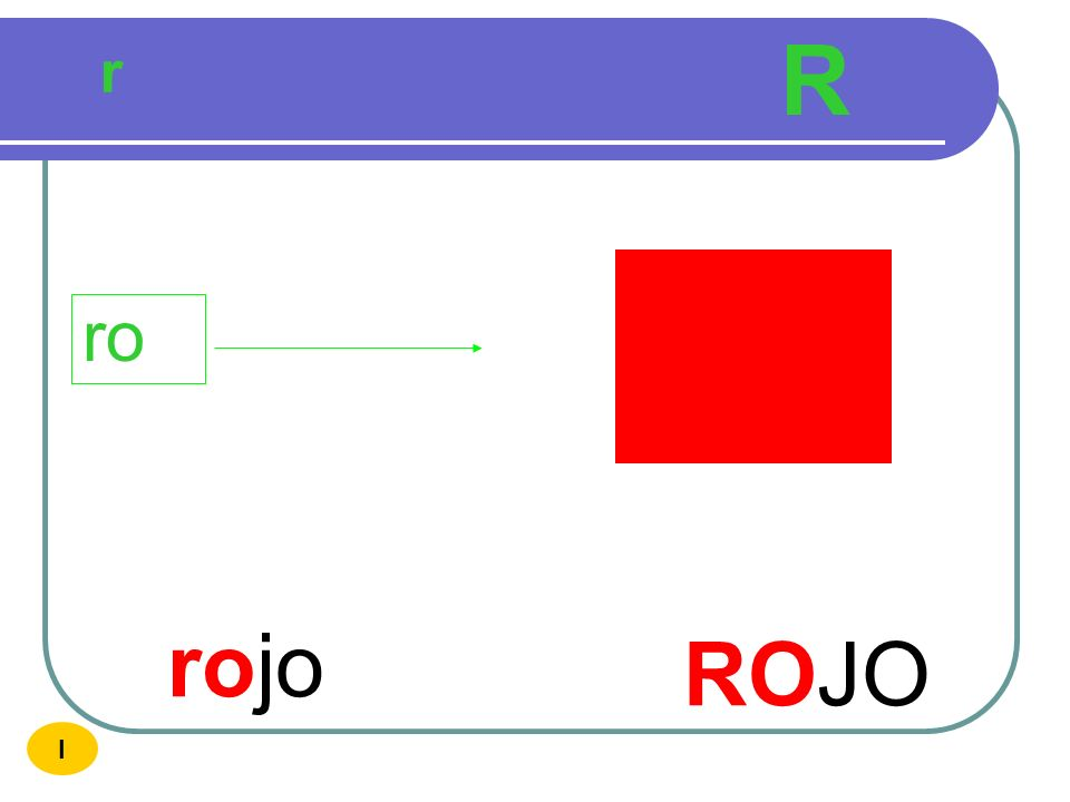 R r ro rojo ROJO I