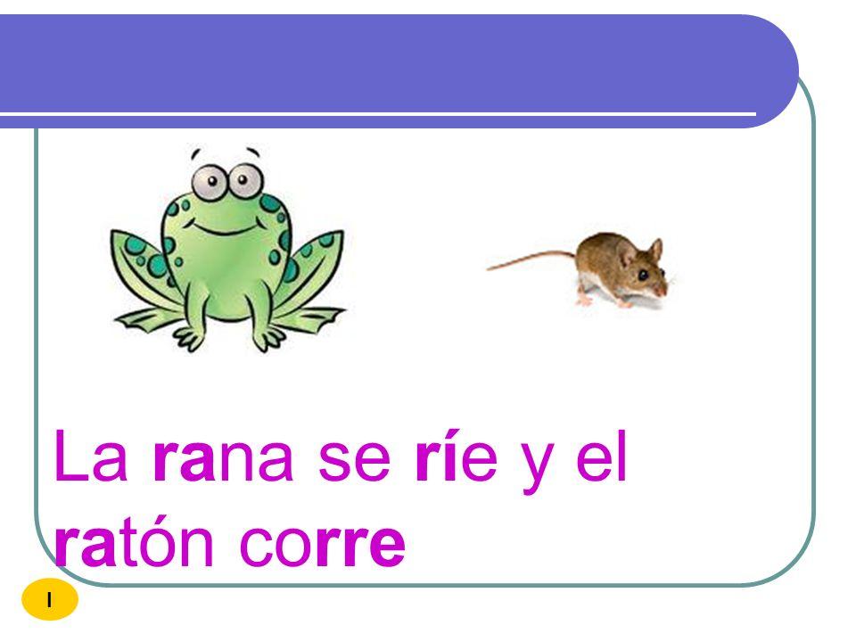 La rana se ríe y el ratón corre
