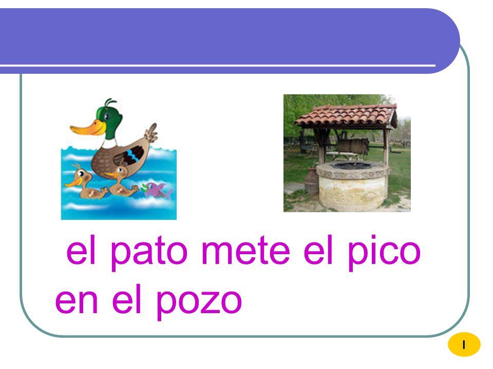 el pato mete el pico en el pozo