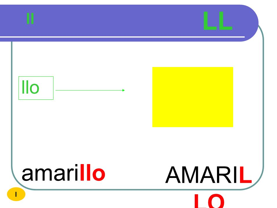 LL ll llo amarillo AMARILLO I
