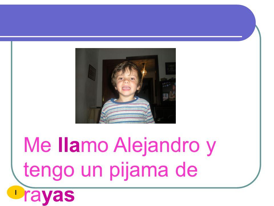 Me llamo Alejandro y tengo un pijama de rayas