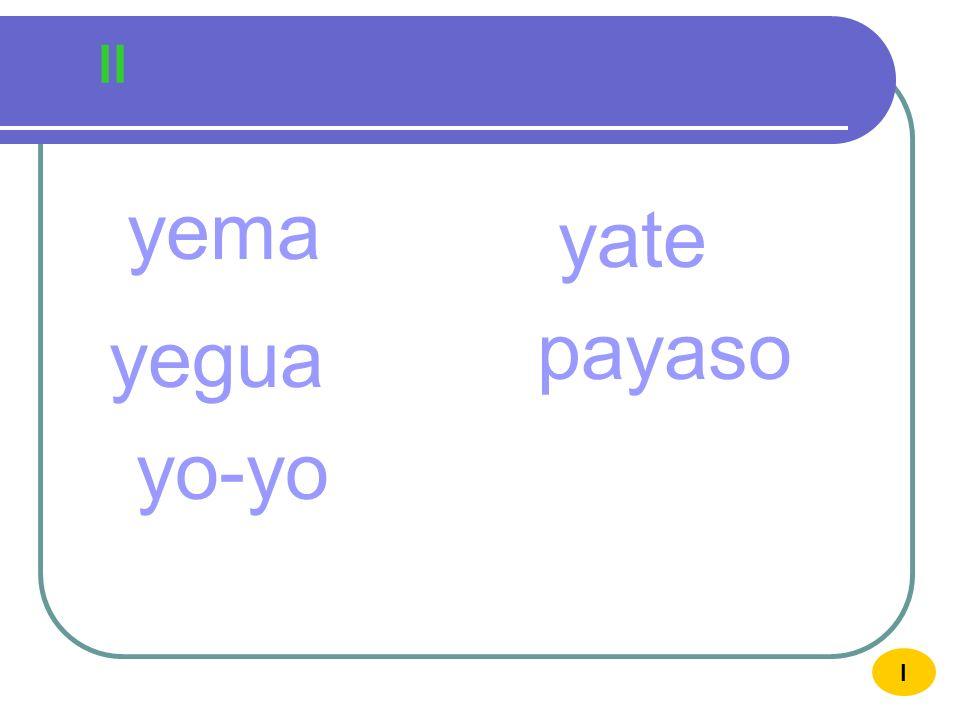 ll yema yate payaso yegua yo-yo I