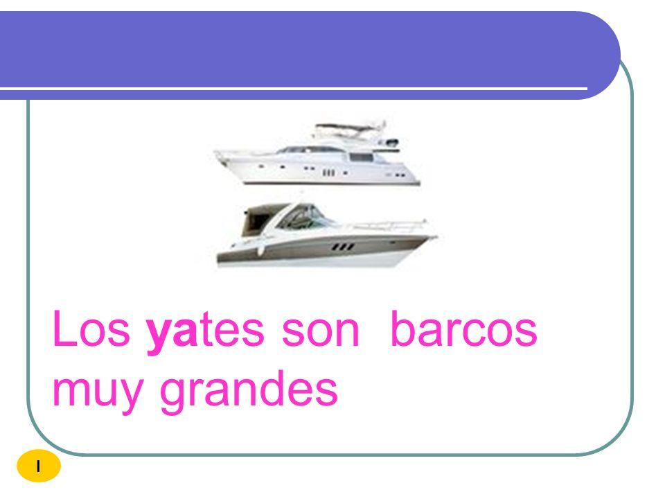 Los yates son barcos muy grandes