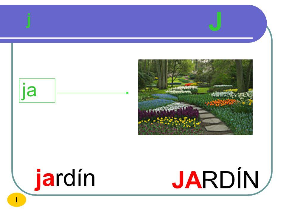 J j ja jardín JARDÍN I