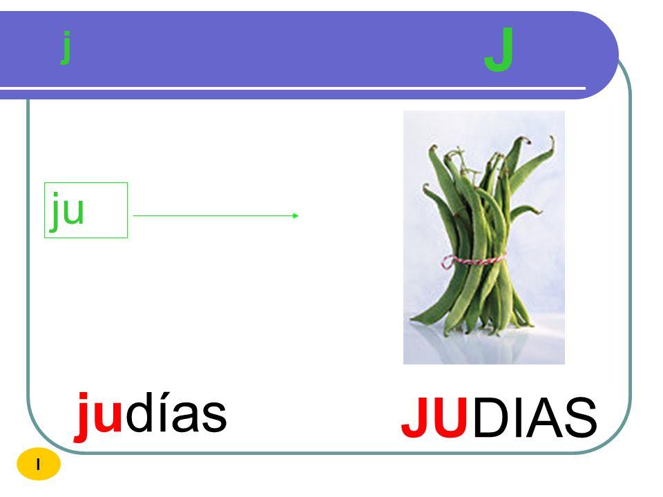 J j ju judías JUDIAS I