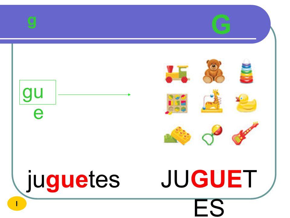 g G gue juguetes JUGUETES I