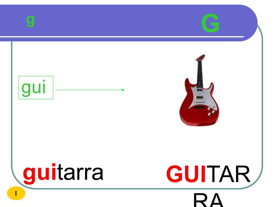 g G gui guitarra GUITARRA I