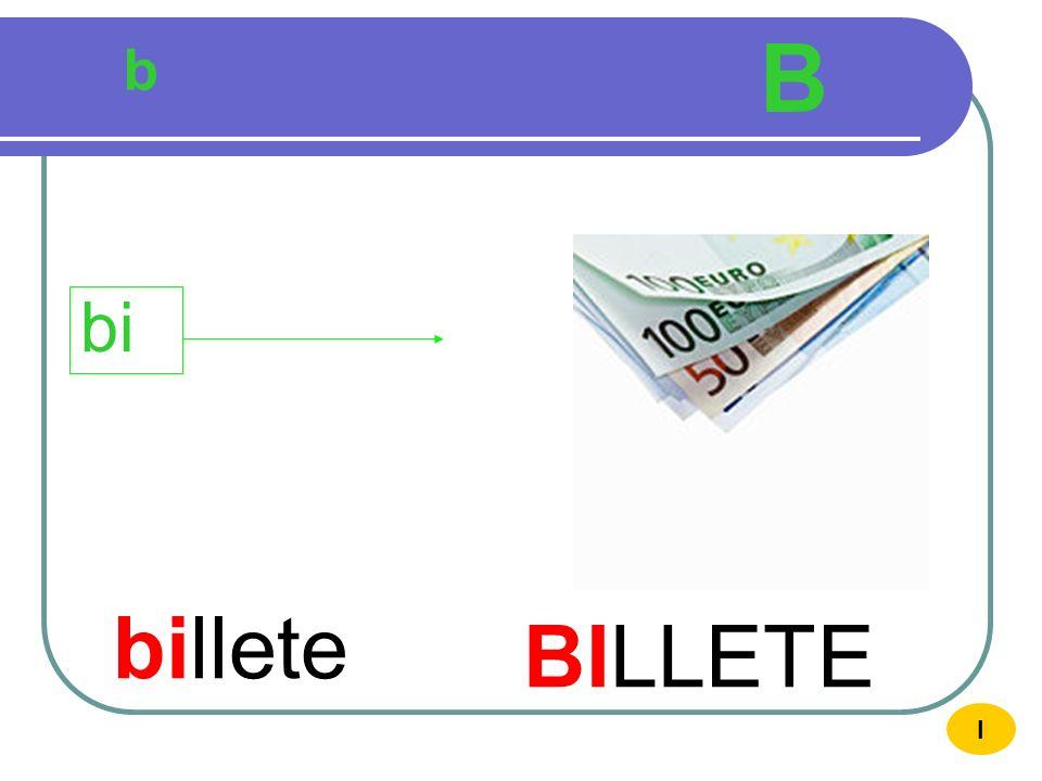 B b bi billete BILLETE I