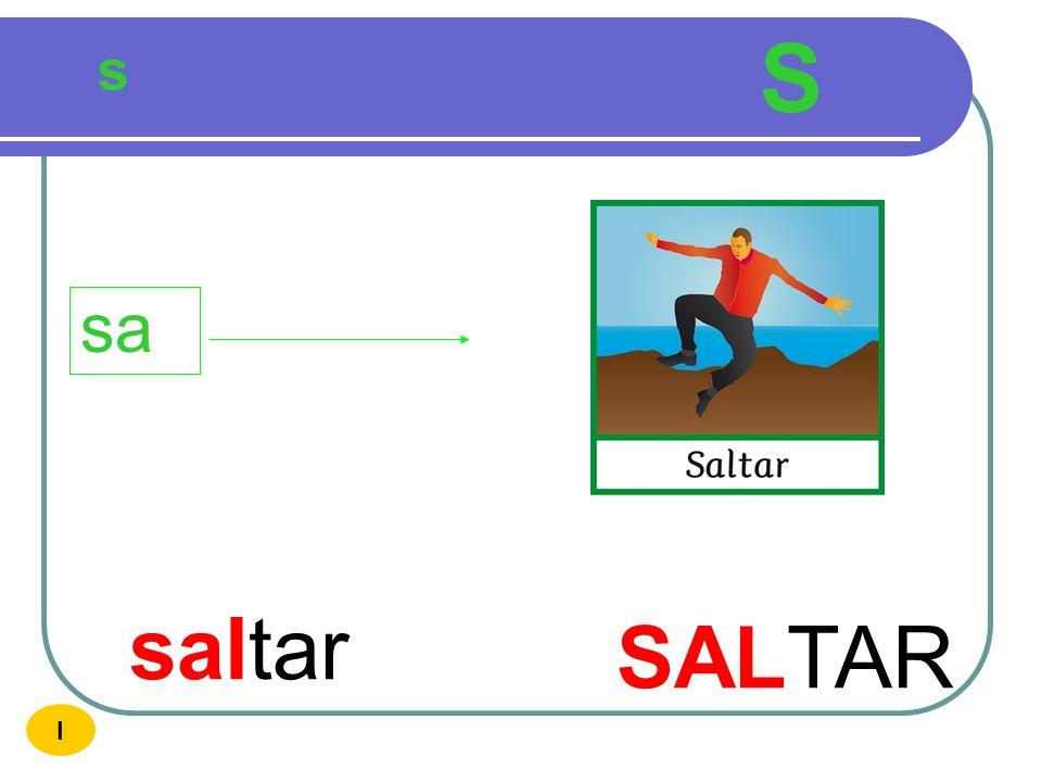 S s sa saltar SALTAR I