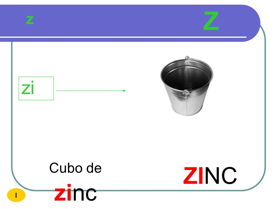 Z z zi Cubo de zinc ZINC I