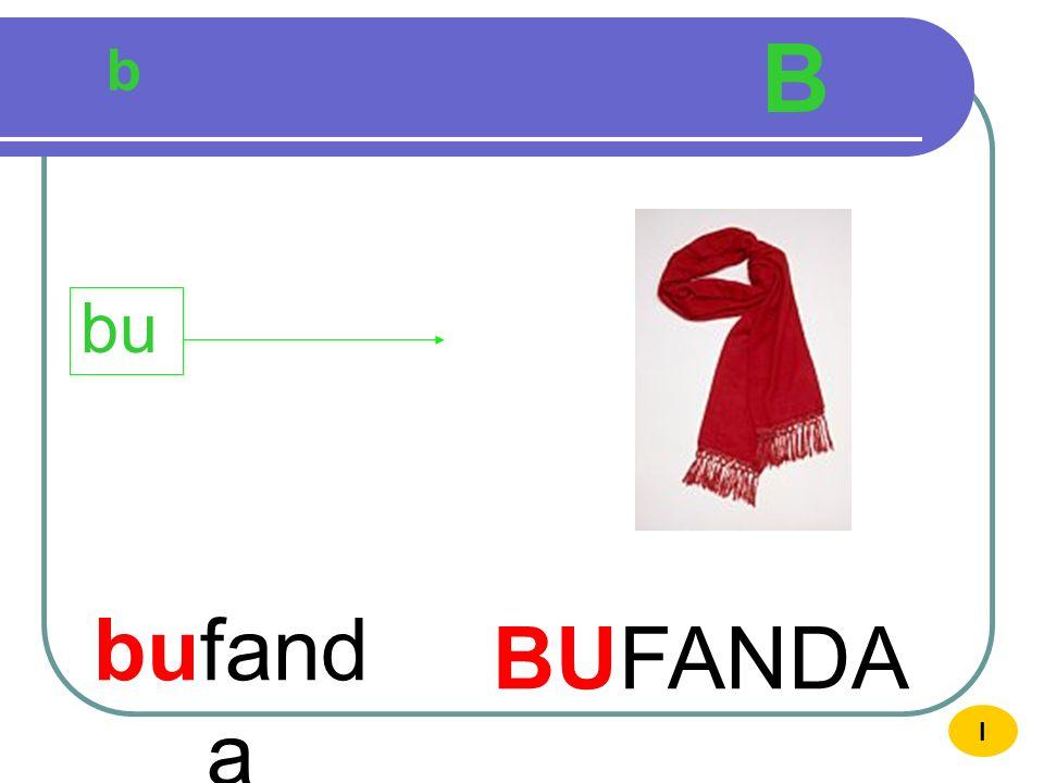 B b bu bufanda BUFANDA I