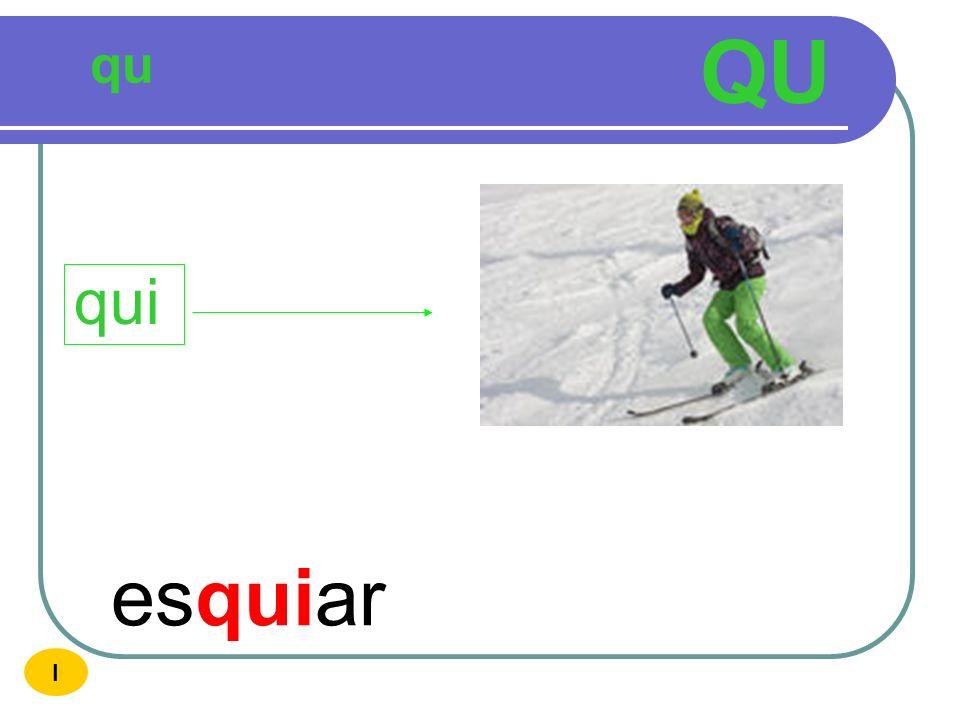 QU qu qui esquiar I
