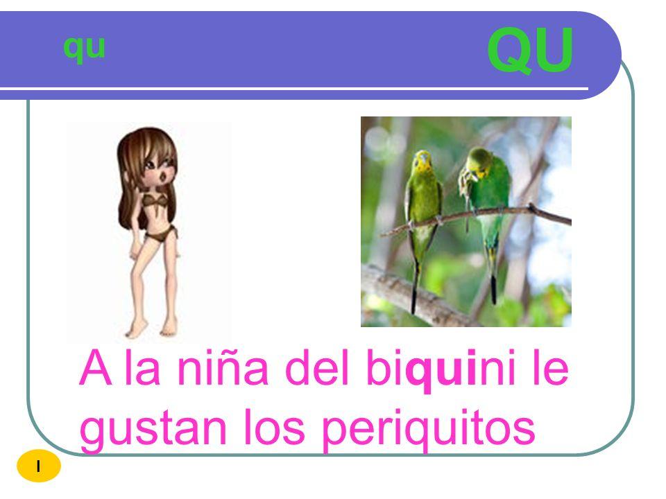 QU qu A la niña del biquini le gustan los periquitos I