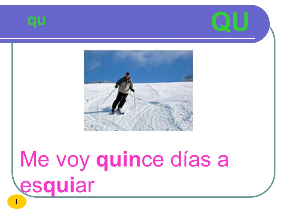 QU qu Me voy quince días a esquiar I