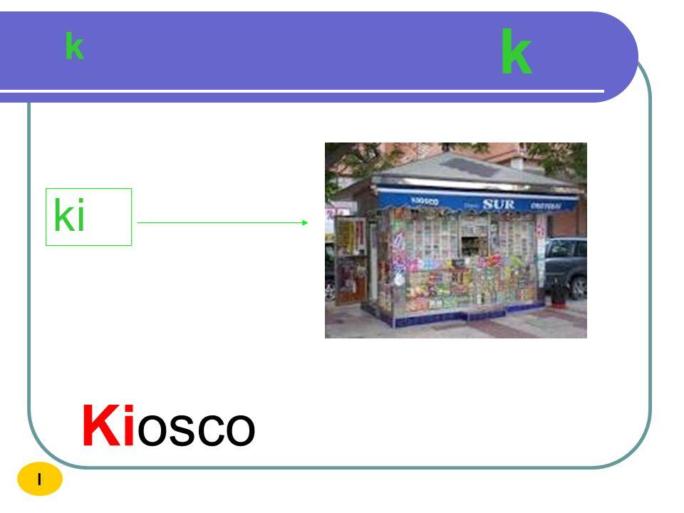 k k ki Kiosco I