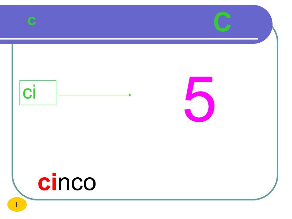 C c 5 ci cinco I