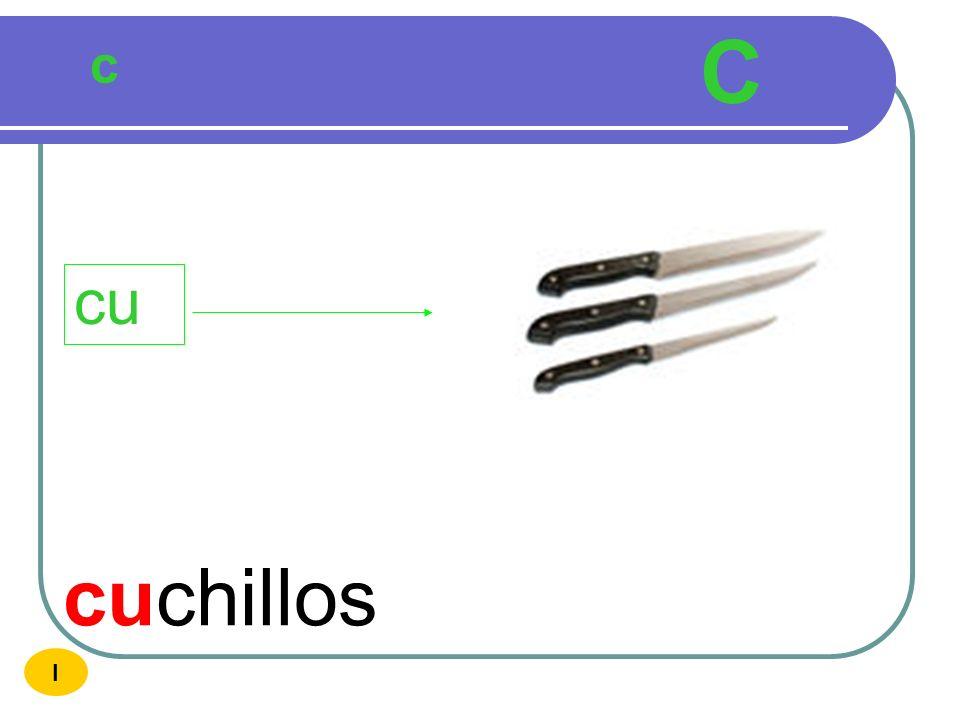 C c cu cuchillos I