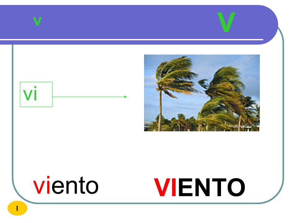 V v vi viento VIENTO I